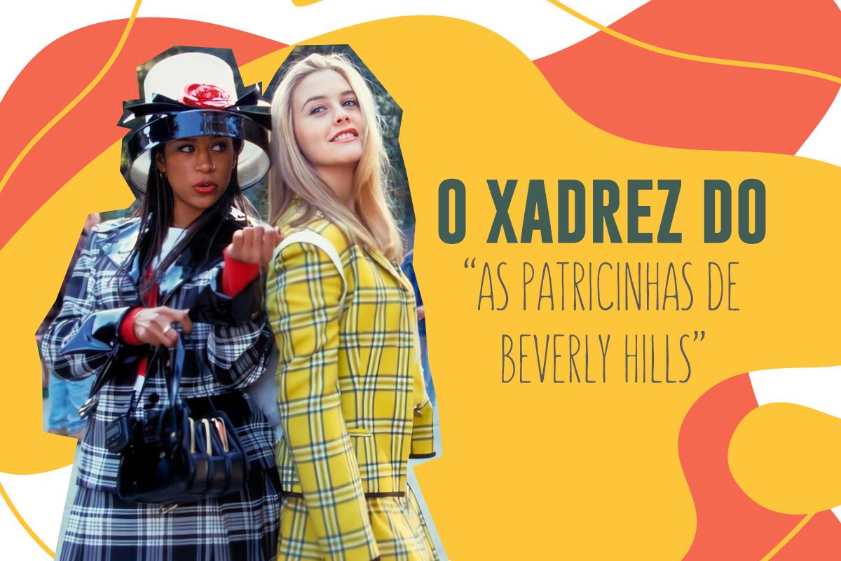 """O XADREZ DO """"AS PATRICINHAS DE BEVERLY HILLS"""""""