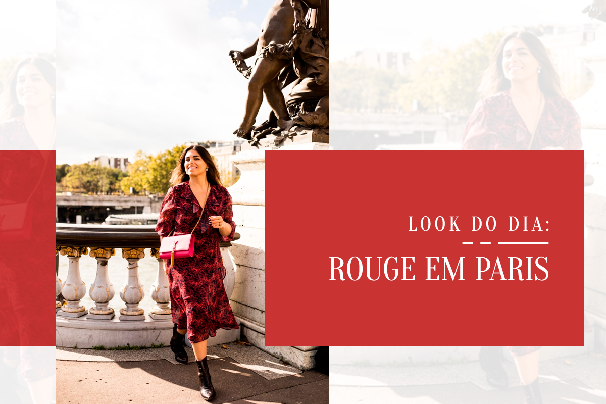 LOOK DO DIA | ROUGE EM PARIS